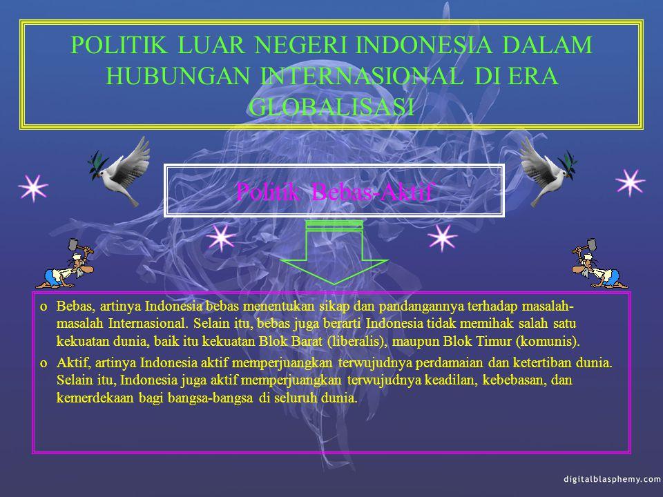 POLITIK LUAR NEGERI INDONESIA DALAM HUBUNGAN INTERNASIONAL DI ERA GLOBALISASI