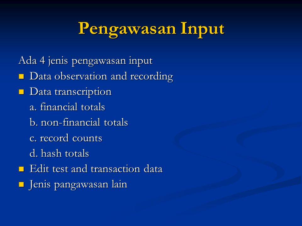 Pengawasan Input Ada 4 jenis pengawasan input