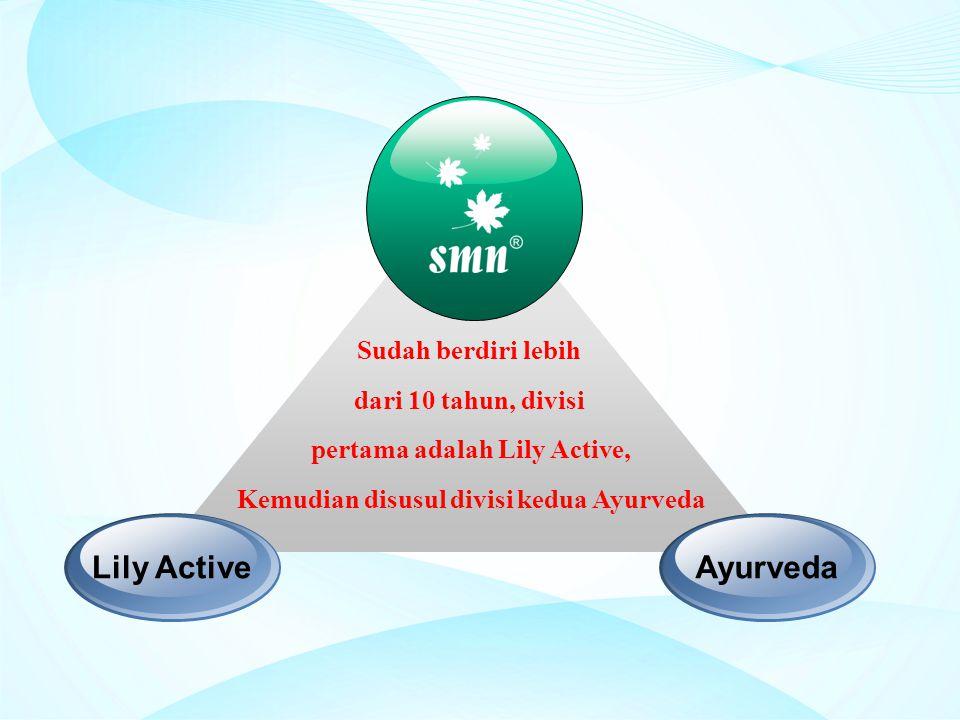 pertama adalah Lily Active, Kemudian disusul divisi kedua Ayurveda