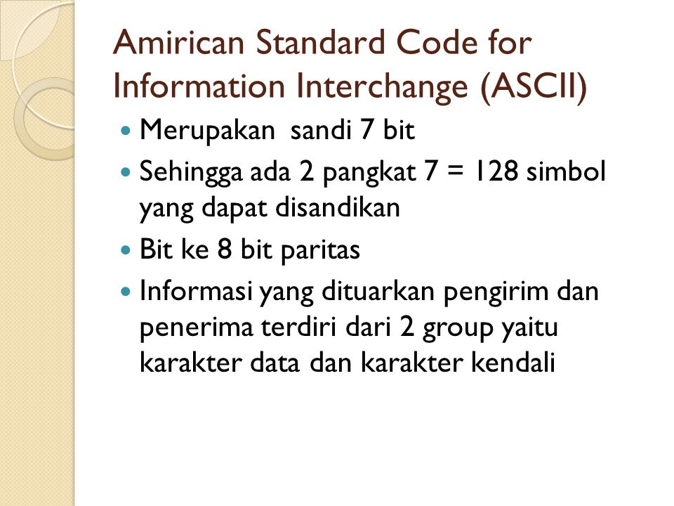 Amirican Standard Code for Information Interchange (ASCII)