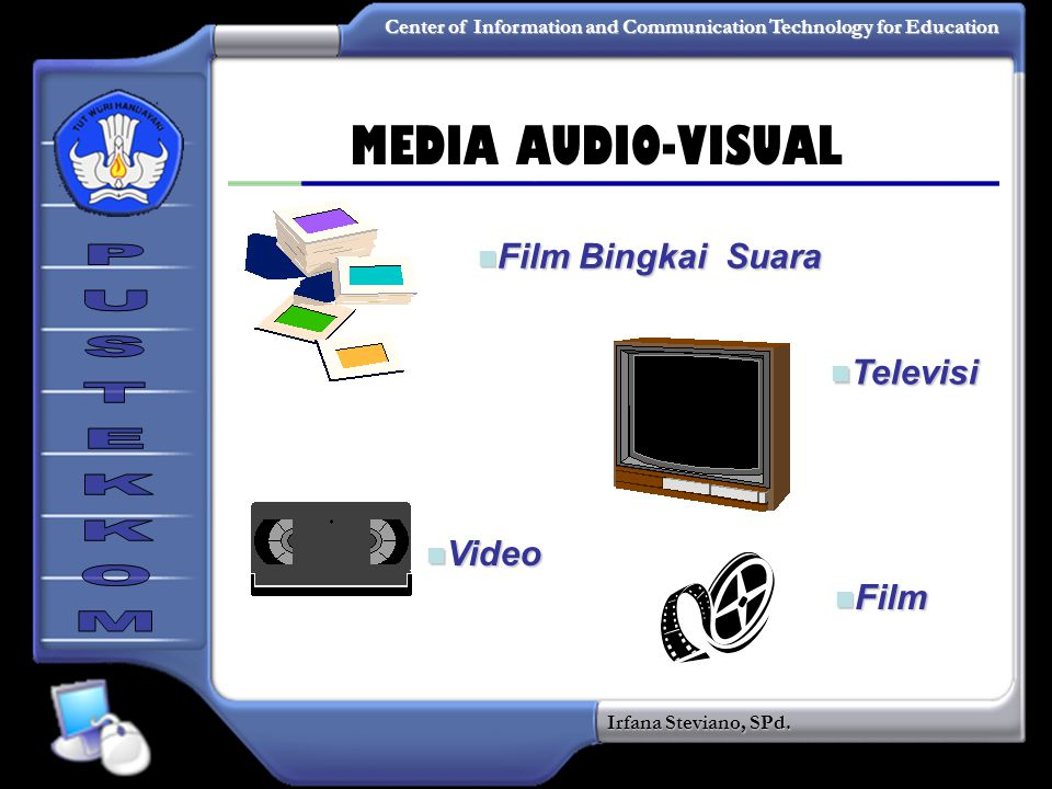 MEDIA AUDIO-VISUAL Film Bingkai Suara Televisi Video Film