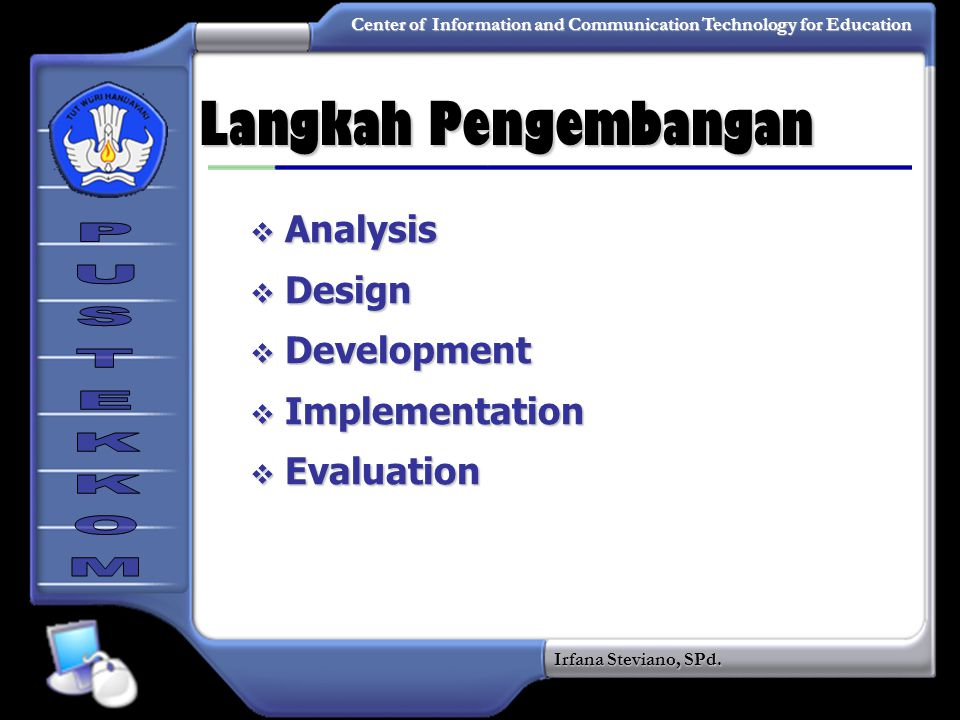 Langkah Pengembangan Analysis Design Development Implementation