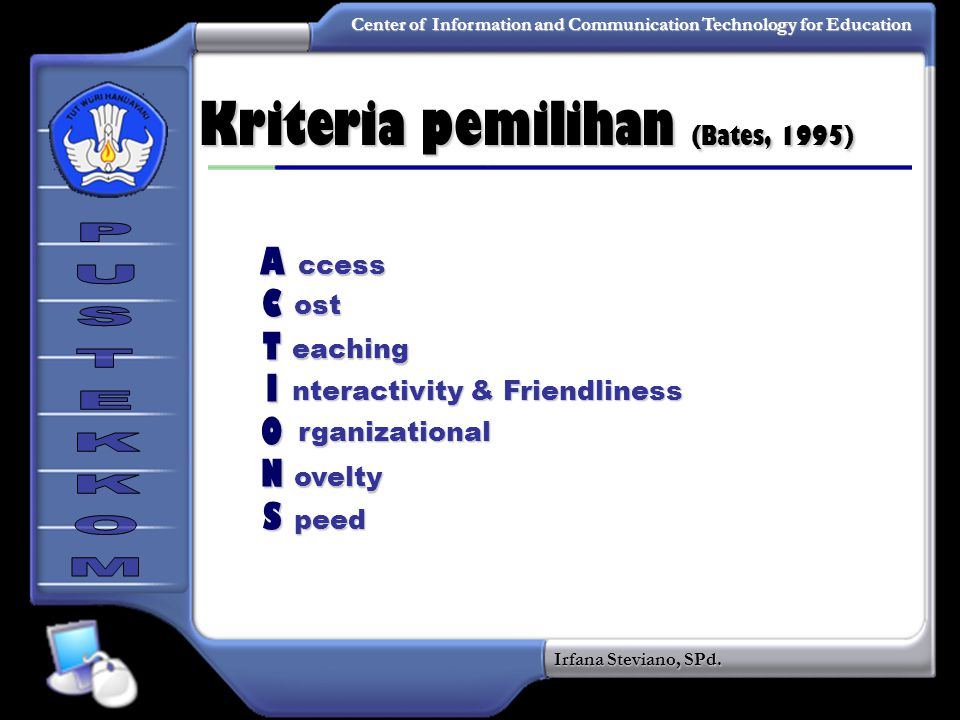 Kriteria pemilihan (Bates, 1995)