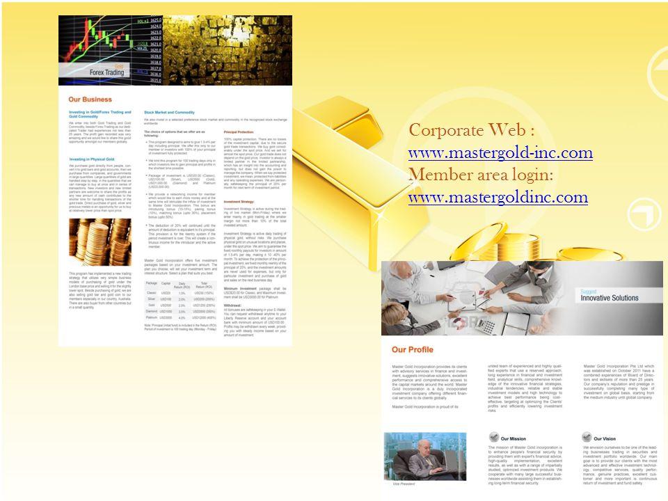 Corporate Web : www.mastergold-inc.com Member area login: www.mastergoldinc.com