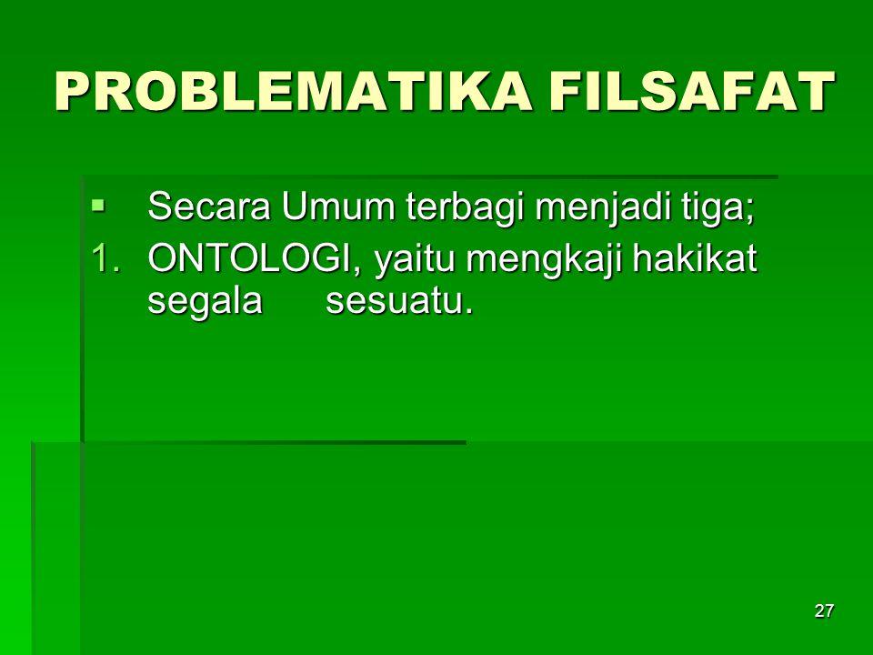 PROBLEMATIKA FILSAFAT