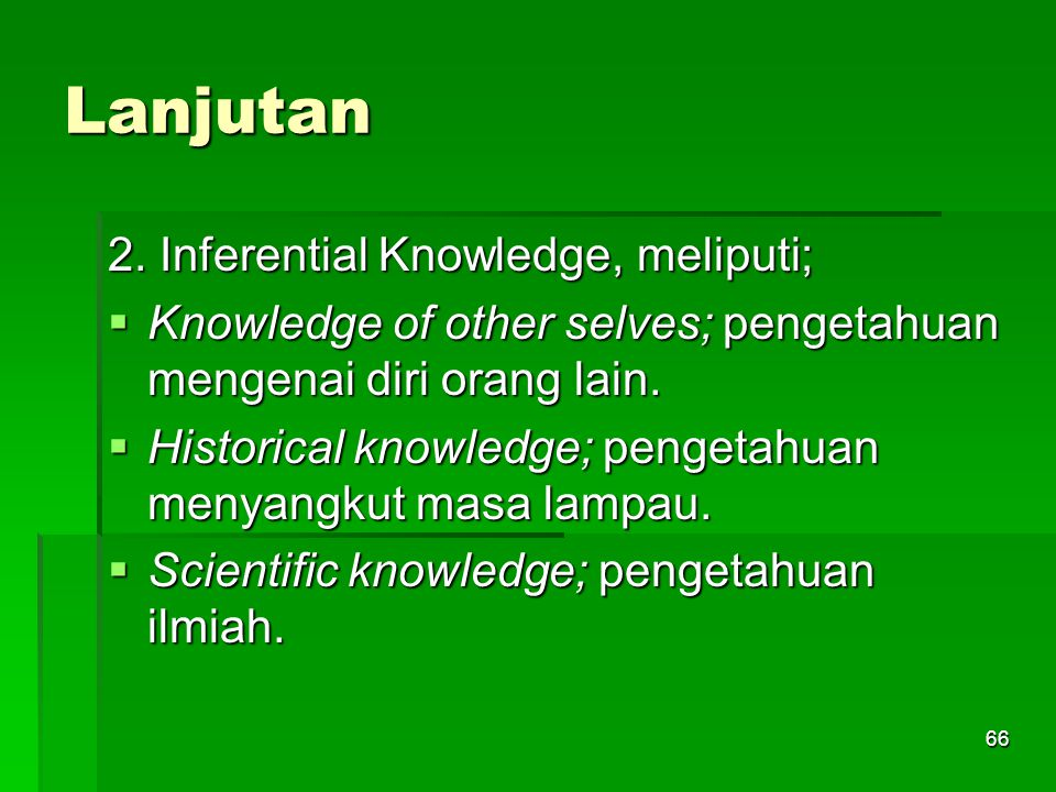 Lanjutan 2. Inferential Knowledge, meliputi;