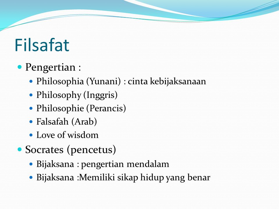 Filsafat Pengertian : Socrates (pencetus)