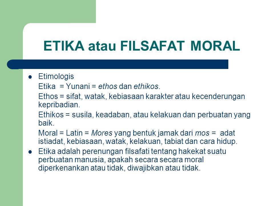 ETIKA atau FILSAFAT MORAL