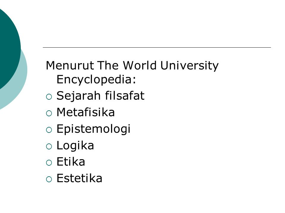 Menurut The World University Encyclopedia: