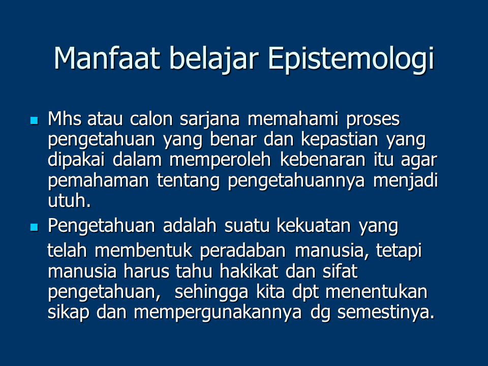 Manfaat belajar Epistemologi