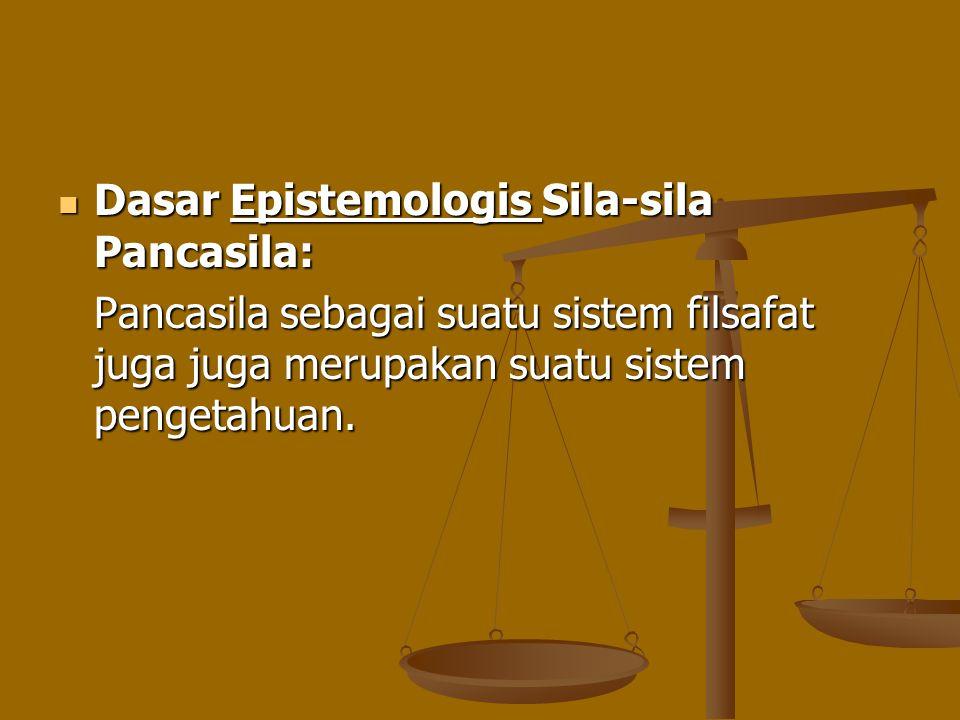 Dasar Epistemologis Sila-sila Pancasila: