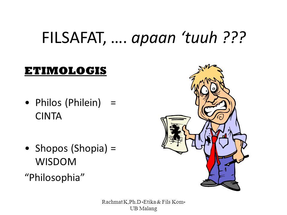 Rachmat K,Ph.D -Etika & Fils Kom- UB Malang