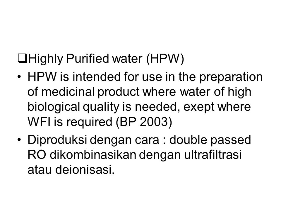 Highly Purified water (HPW)