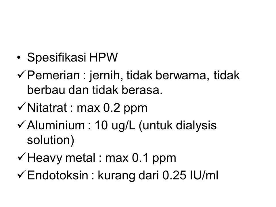 Spesifikasi HPW Pemerian : jernih, tidak berwarna, tidak berbau dan tidak berasa. Nitatrat : max 0.2 ppm.