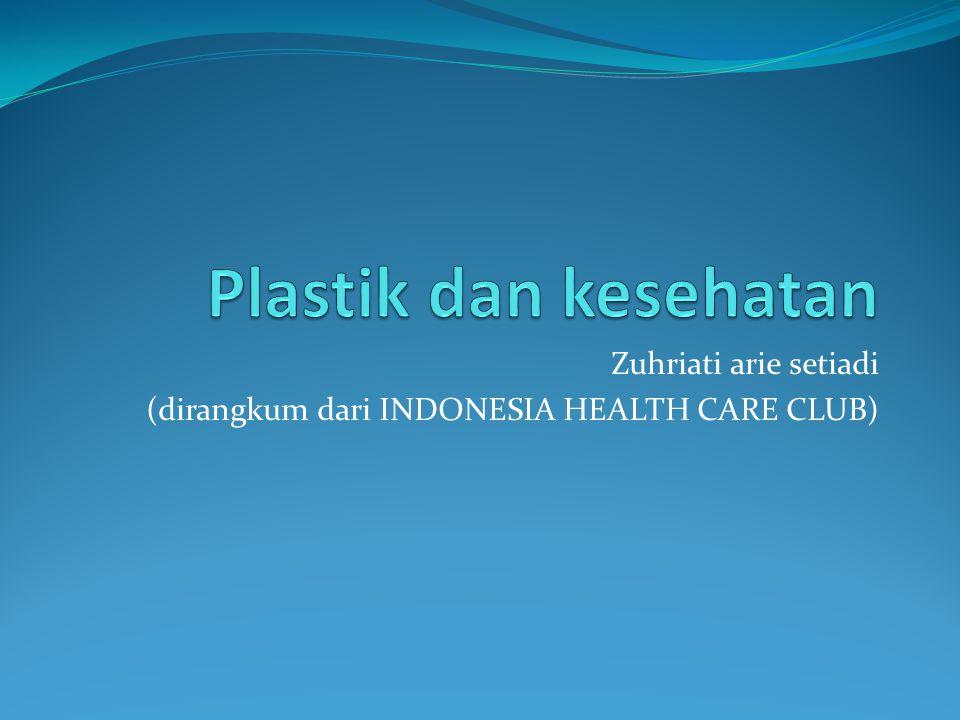 Zuhriati arie setiadi (dirangkum dari INDONESIA HEALTH CARE CLUB)