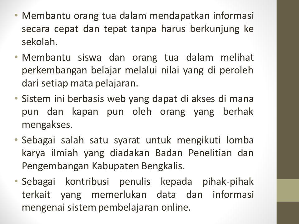 Membantu orang tua dalam mendapatkan informasi secara cepat dan tepat tanpa harus berkunjung ke sekolah.