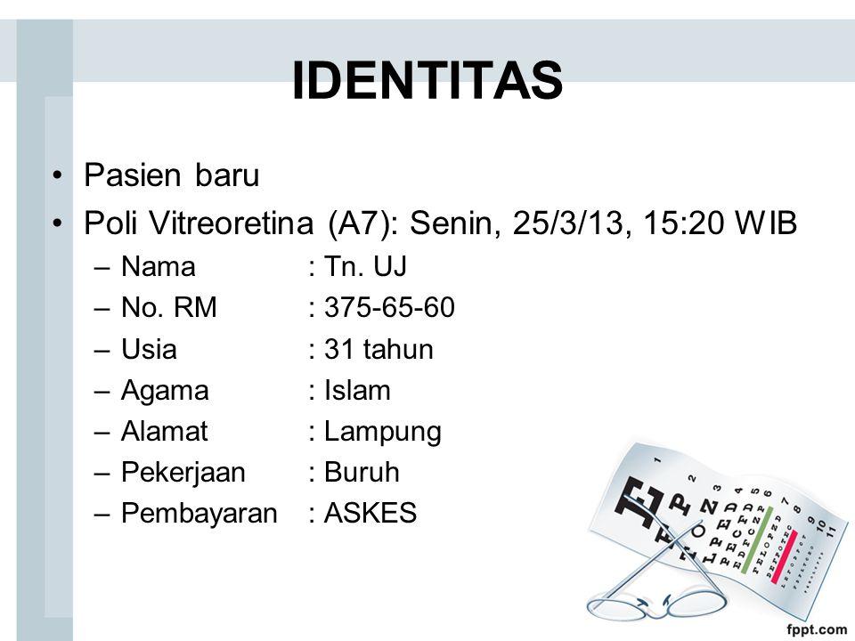 IDENTITAS Pasien baru. Poli Vitreoretina (A7): Senin, 25/3/13, 15:20 WIB. Nama : Tn. UJ. No. RM : 375-65-60.