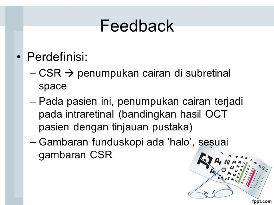 Feedback Perdefinisi: CSR  penumpukan cairan di subretinal space