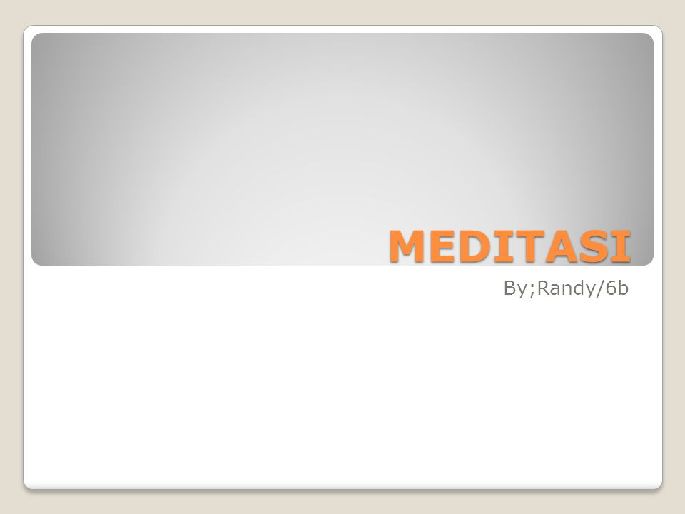 MEDITASI By;Randy/6b