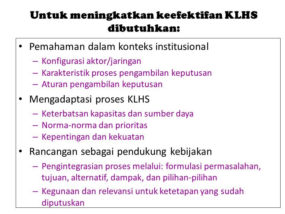 Untuk meningkatkan keefektifan KLHS dibutuhkan: