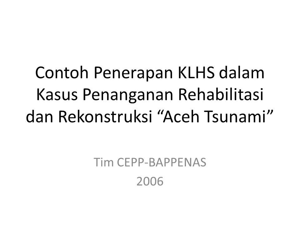 Contoh Penerapan KLHS dalam Kasus Penanganan Rehabilitasi dan Rekonstruksi Aceh Tsunami