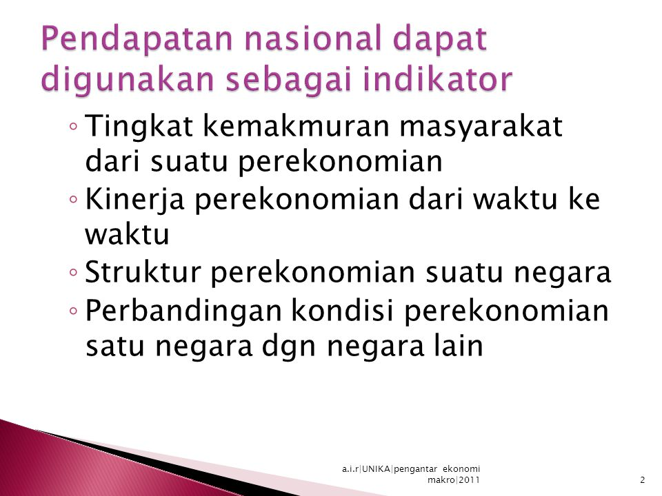 Pendapatan nasional dapat digunakan sebagai indikator
