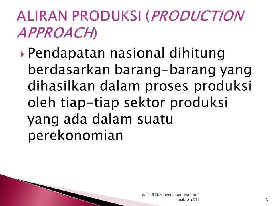 ALIRAN PRODUKSI (PRODUCTION APPROACH)