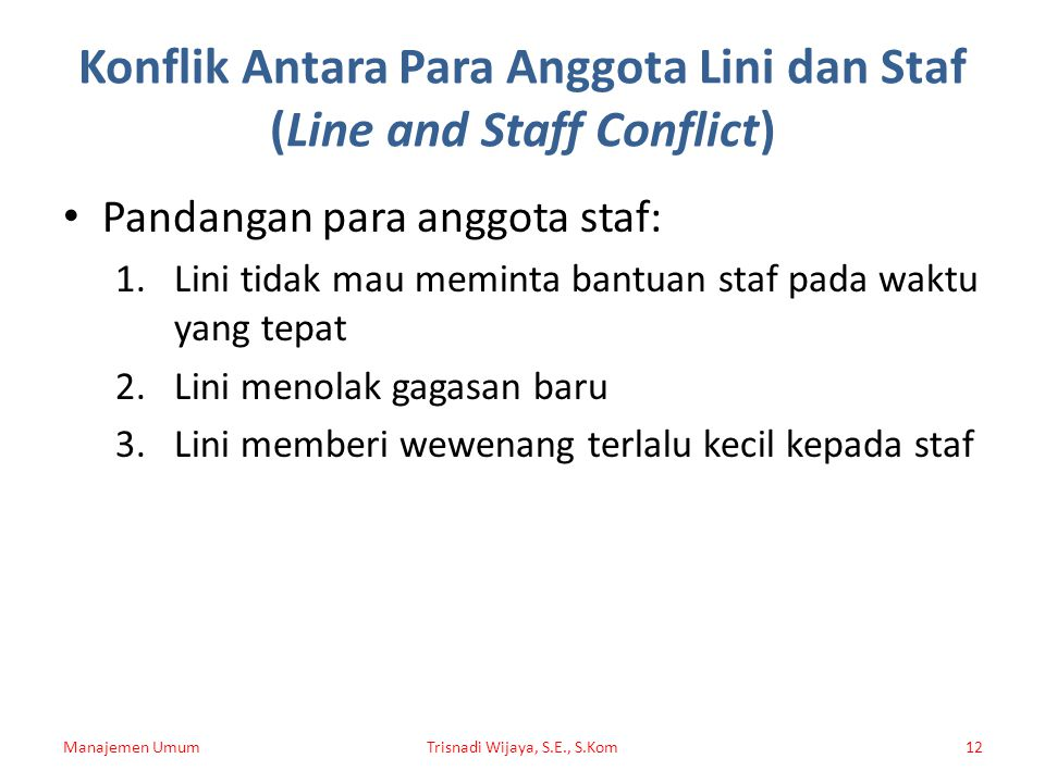Konflik Antara Para Anggota Lini dan Staf (Line and Staff Conflict)