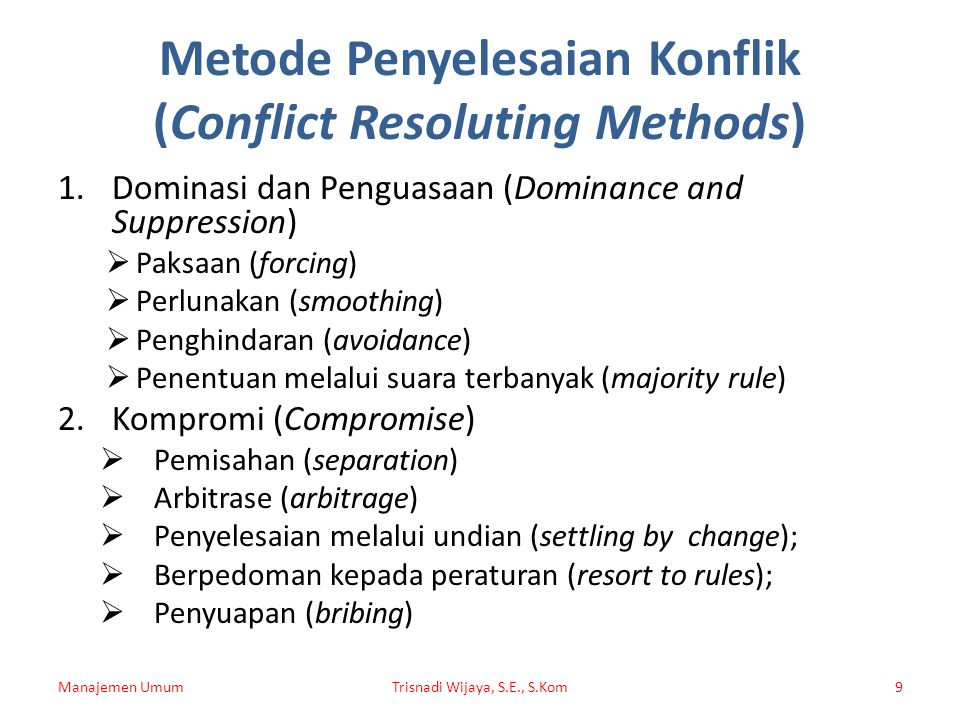 Metode Penyelesaian Konflik (Conflict Resoluting Methods)