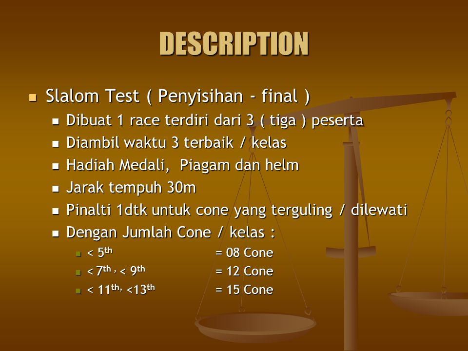 DESCRIPTION Slalom Test ( Penyisihan - final )