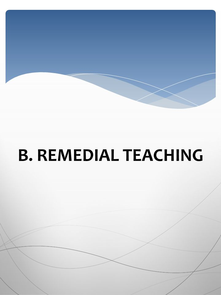 B. REMEDIAL TEACHING