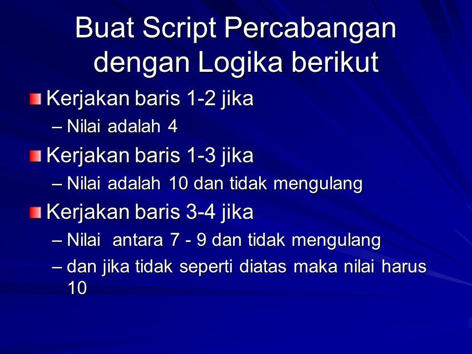 Buat Script Percabangan dengan Logika berikut