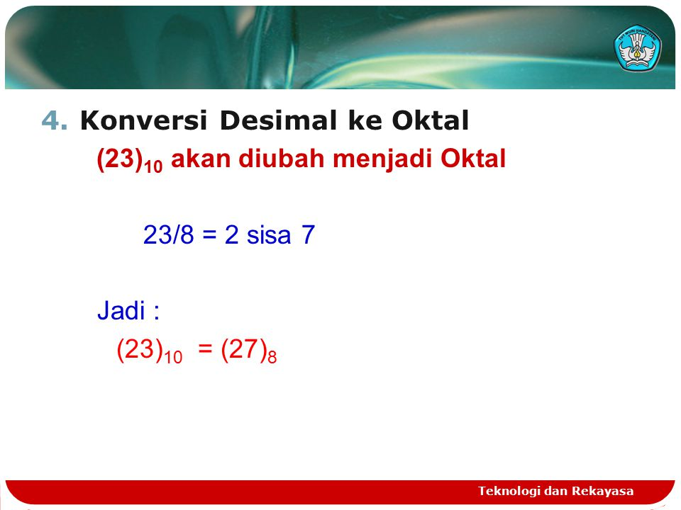 Konversi Desimal ke Oktal (23)10 akan diubah menjadi Oktal