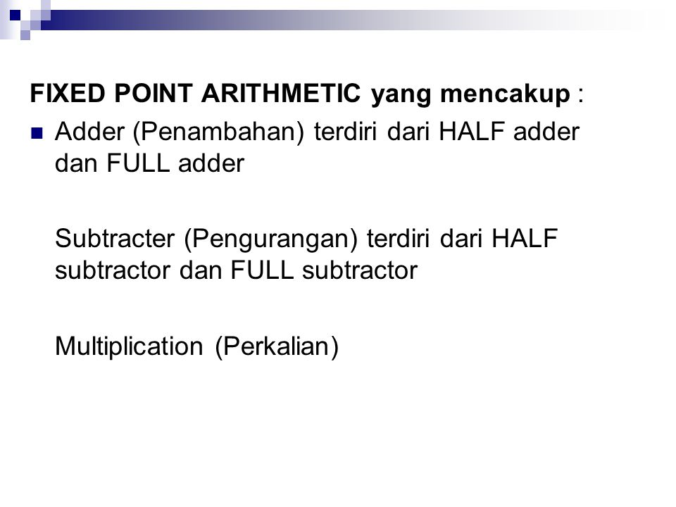 FIXED POINT ARITHMETIC yang mencakup :