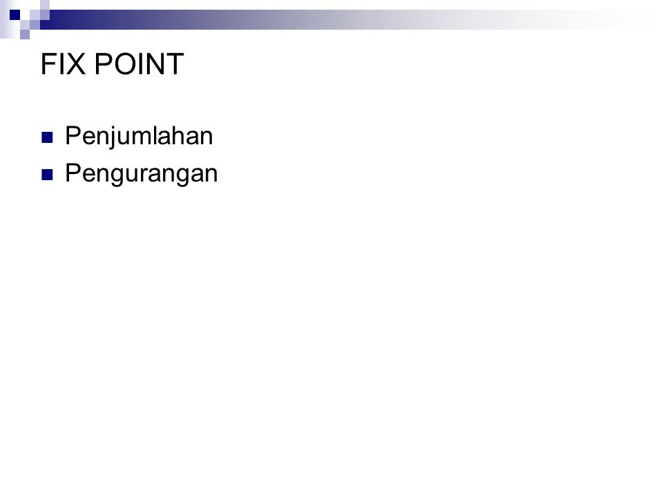 FIX POINT Penjumlahan Pengurangan