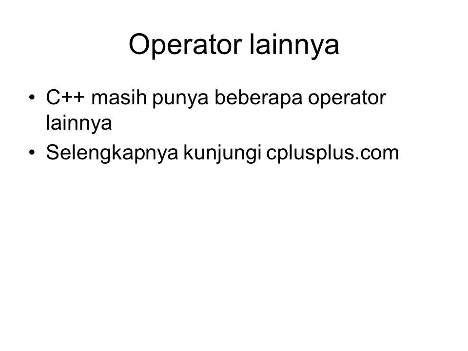 Operator lainnya C++ masih punya beberapa operator lainnya
