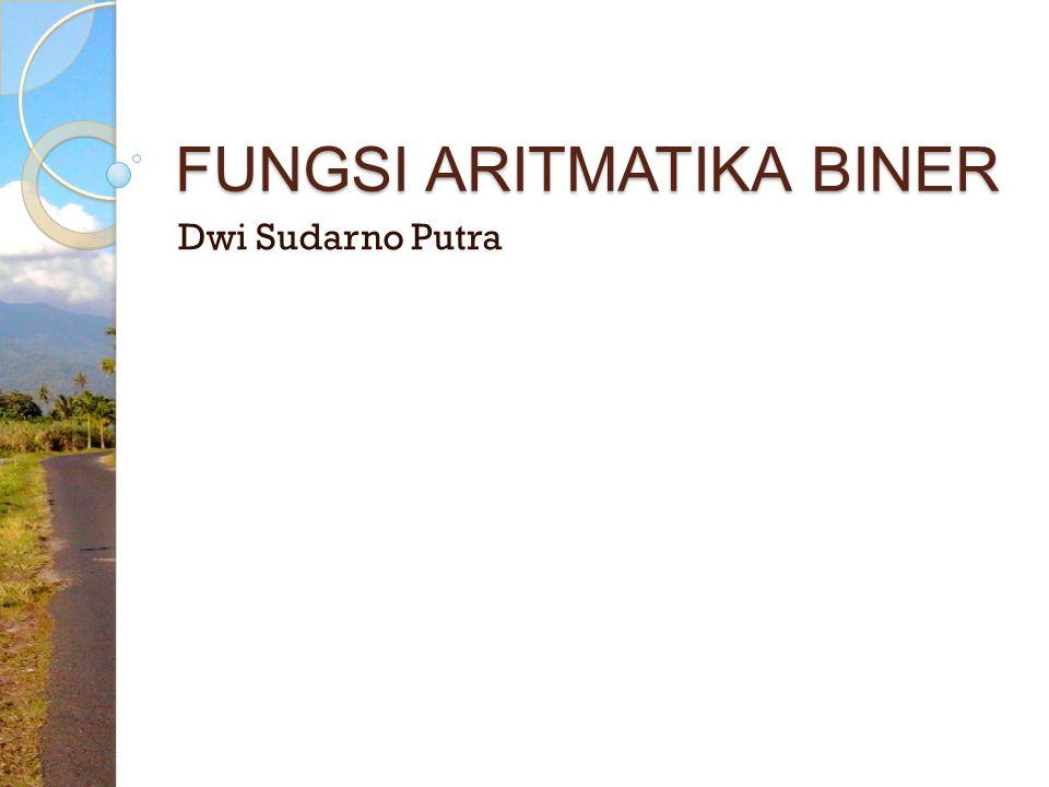 FUNGSI ARITMATIKA BINER