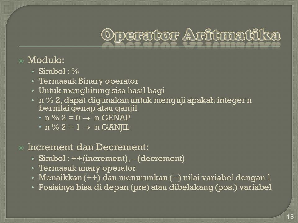 Operator Aritmatika Modulo: Increment dan Decrement: Simbol : %