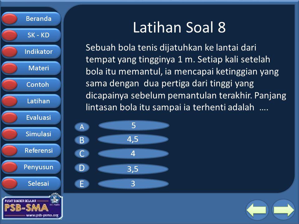 Latihan Soal 8 BENAR SALAH B C D E 5 4,5 4 3,5 3