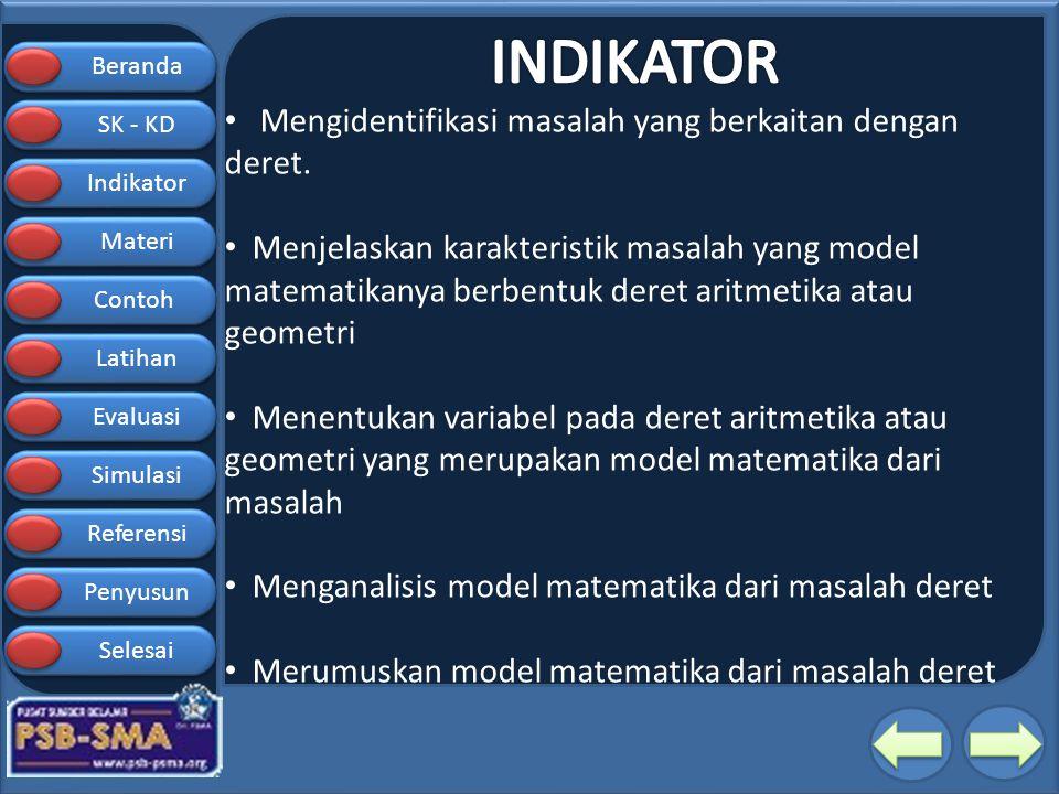 INDIKATOR Mengidentifikasi masalah yang berkaitan dengan deret.