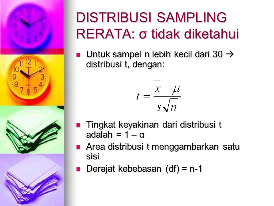 DISTRIBUSI SAMPLING RERATA: σ tidak diketahui