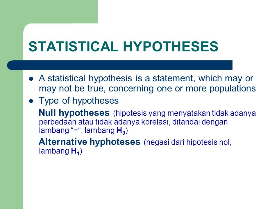 STATISTICAL HYPOTHESES