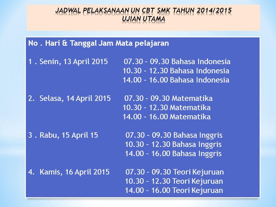 JADWAL PELAKSANAAN UN CBT SMK TAHUN 2014/2015 UJIAN UTAMA