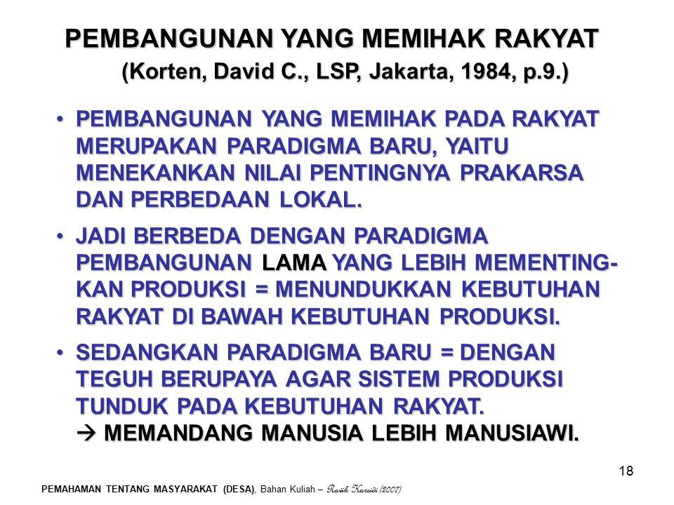 (Korten, David C., LSP, Jakarta, 1984, p.9.)