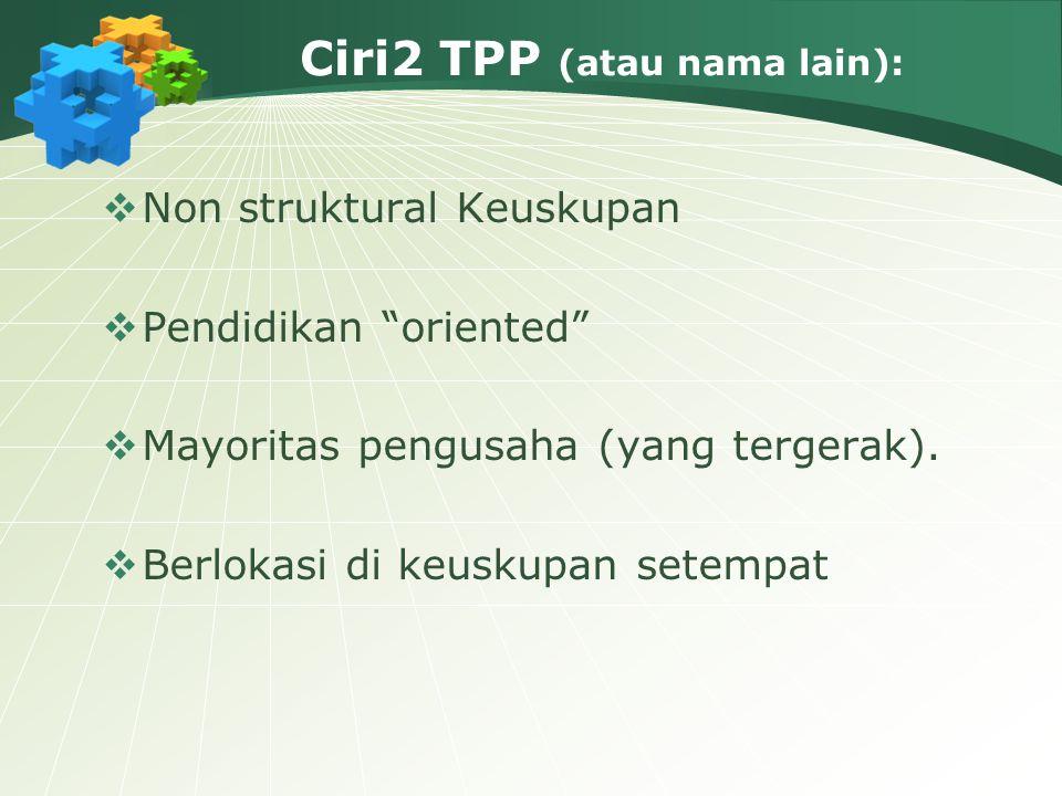 Ciri2 TPP (atau nama lain):