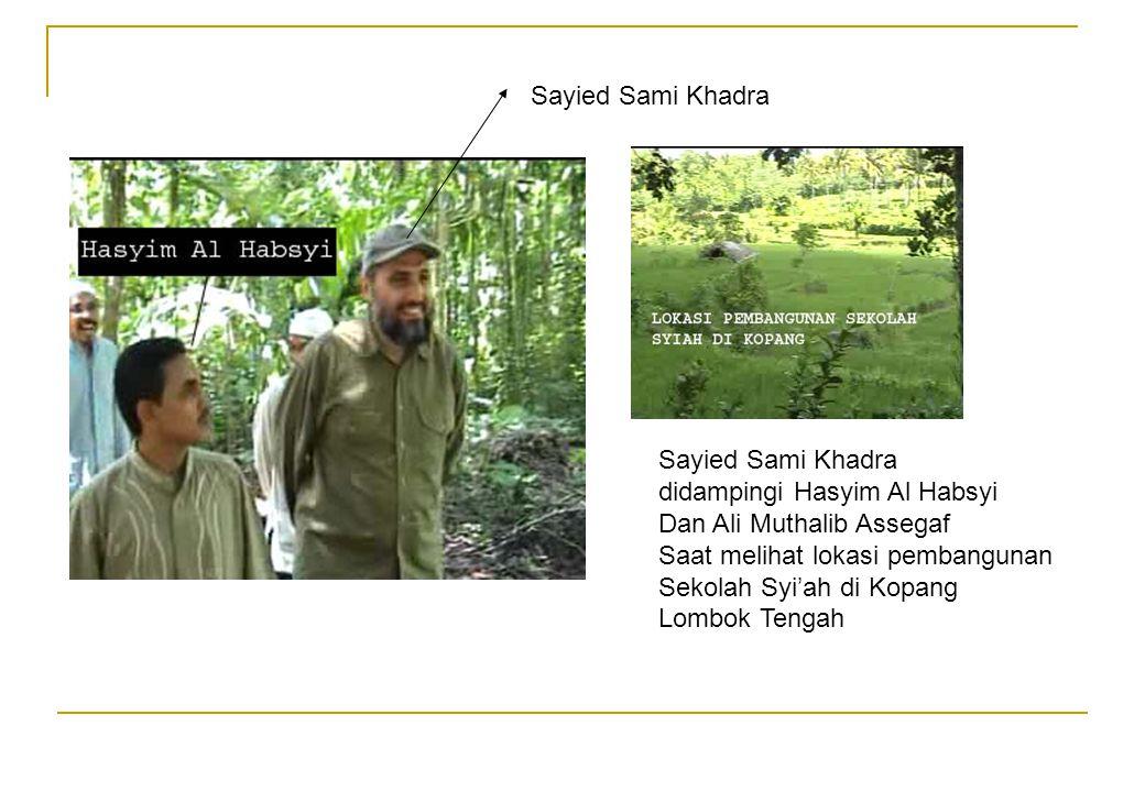 Sayied Sami Khadra Sayied Sami Khadra. didampingi Hasyim Al Habsyi. Dan Ali Muthalib Assegaf. Saat melihat lokasi pembangunan.