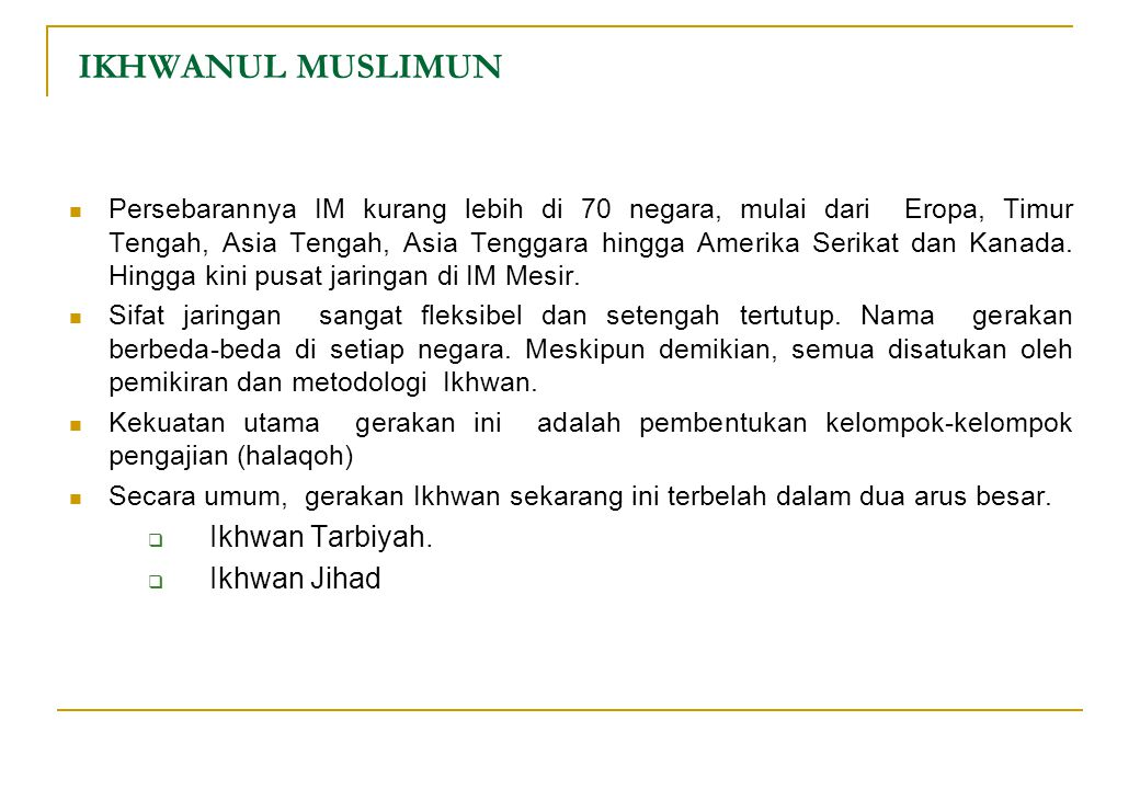 IKHWANUL MUSLIMUN Ikhwan Tarbiyah. Ikhwan Jihad