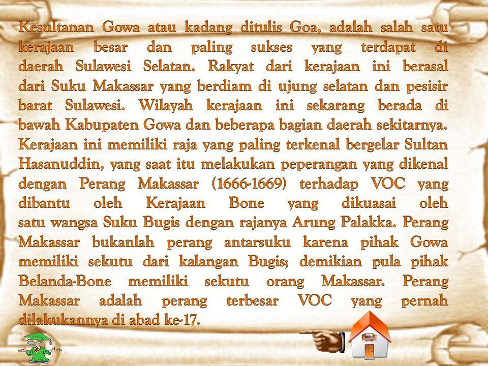 Kesultanan Gowa atau kadang ditulis Goa, adalah salah satu kerajaan besar dan paling sukses yang terdapat di daerah Sulawesi Selatan.
