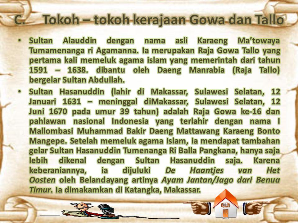 C. Tokoh – tokoh kerajaan Gowa dan Tallo