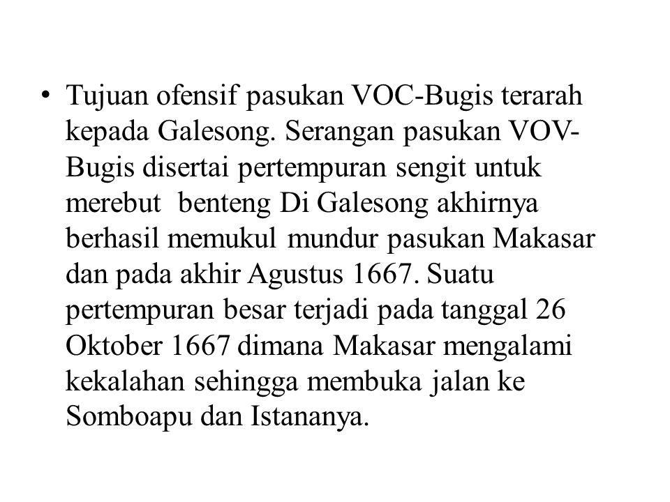 Tujuan ofensif pasukan VOC-Bugis terarah kepada Galesong